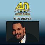 Tito Nieves 40 Artistas Y Sus Super Exitos