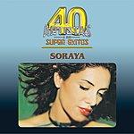 Soraya 40 Artistas Y Sus Super Exitos
