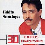 Eddie Santiago 30 Exitos Insuperables: Eddie Santiago