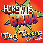 Tag Team Here It Is Bam! (CD Single)