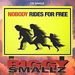 Biggy Smallz Nobody Rides For Free (CD Single)