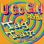 Tag Team U Go Girl (Remix) (CD Single)