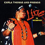 Carla Thomas Carla Thomas And Friends: Live In Memphis