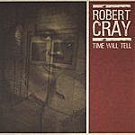 The Robert Cray Band Time Will Tell