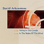 David Arkenstone Valley In The Clouds/In The Wake Of The Wind