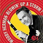 Woody Herman & His Orchestra Blowin' Up A Storm: The Columbia Years 1945-1947