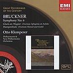 Anton Bruckner Great Recordings Of The Century: Symphony No. 6/Gluck/Overture: Iphigenie En Aulide/Humperdinck/Overture: Hansel Und Gretel
