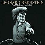 Leonard Bernstein A Total Embrace: The Conductor