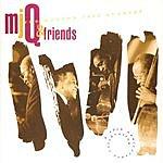 The Modern Jazz Quartet The Modern Jazz Quartet & Friends: A 40th Anniversary Celebration