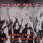 Science Masquerade/Get Your Groove On