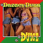 Dazzey Duks Duice (Parental Advisory)
