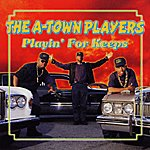 The A-Town Players Playin' For Keeps