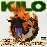 Kilo Get This Party Started (Parental Advisory)