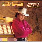 Mark Chesnutt Longnecks & Short Stories