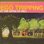 The Flaming Lips Ego Tripping At The Gates of Hell