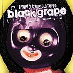 Black Grape Stupid, Stupid, Stupid