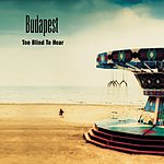 Budapest Too Blind To Hear