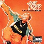 Kilo Ali Organized Bass