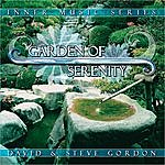 David & Steve Gordon Inner Music Series: Garden Of Serenity