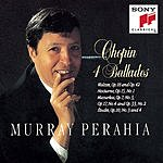 Murray Perahia Chopin: Ballades, Waltzes Op. 18 & 42, Nocturne, Op. 15 No. 1; Mazurkas Op. 7 No. 3, Op. 17 No. 4, Op. 33 No. 2, Etudes Op. 10 Nos. 3 & 4