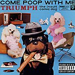 Triumph The Insult Comic Dog Come Poop With Me (Parental Advisory)