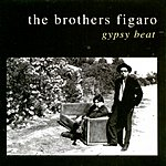 Brothers Figaro Gypsy Beat