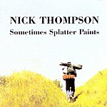 Nick Thompson Sometimes Splatter Paints