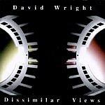 David Wright Dissimilar Views