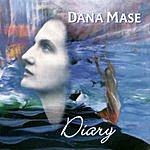Dana Mase Diary