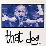 That Dog That Dog