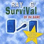 Ray G. Survival Of Da Game