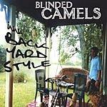 Blinded Camels Inna Back Yard Style