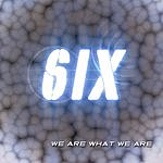 Six We Are What We Are