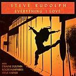 Steve Rudolph Everything I Love