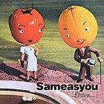 Sameasyou Listen
