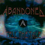 Abandoned Tell The Tale