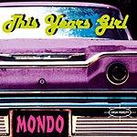 This Years Girl Mondo