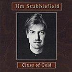 Jim Stubblefield Cities Of Gold