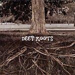 Deep Roots Deep Roots