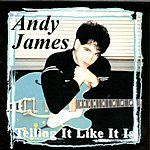 Andy James Telling It Like It Is