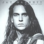 Jay Garrett If For Only An Hour