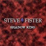 Steve Fister Shadow King