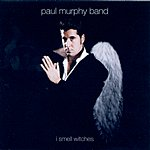 Paul Murphy Band I Smell Witches