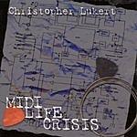 Christopher Lukert Midi Life Crisis