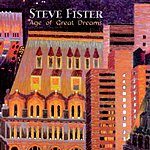 Steve Fister Age Of Great Dreams