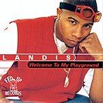 Landis Welcome To My Playground