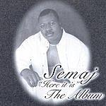 Semaj Here It Is The Album