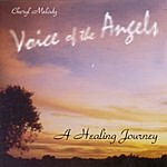 Cheryl Melody Voices Of The Angels-Healing Journey
