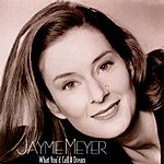 Jaymie Meyer What You'd Call A Dream