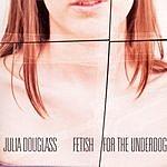Julia Douglass Fetish For The Underdog
